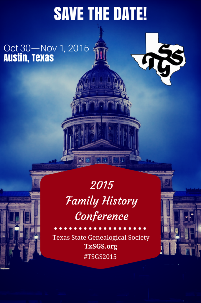 TSGS 2015 Family History Conference, Oct 30—Nov 1, 2015, Austin, Texas